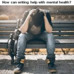 How can writing help with mental health